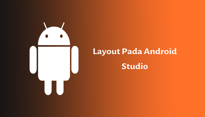 Photo of Layout pada Android Studio