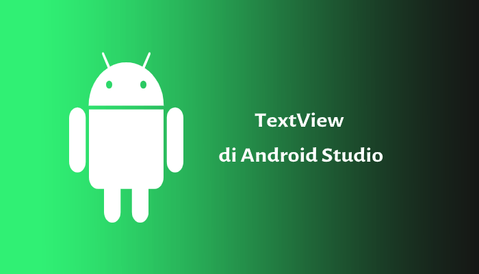 Photo of Pembahasan TextView pada Android Studio