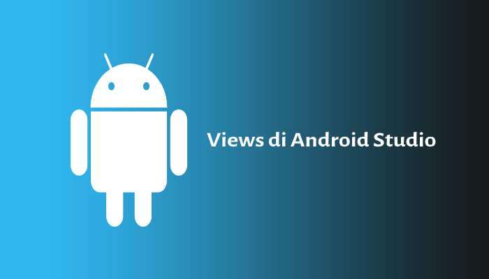 Photo of Belajar mengenai Views di Android Studio