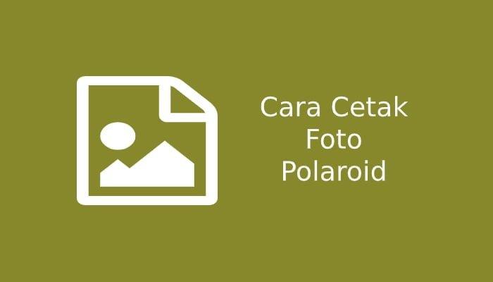 Photo of Cara Cetak Foto Polaroid