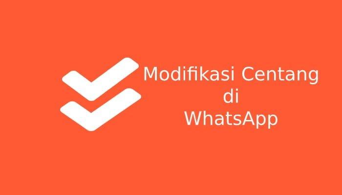 Photo of Cara Modifikasi Centang di WhatsApp