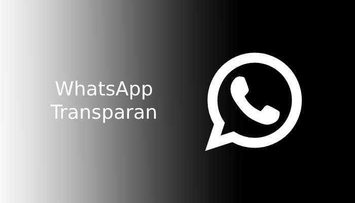 Photo of Download Aplikasi Whatsapp Transparent Terbaru