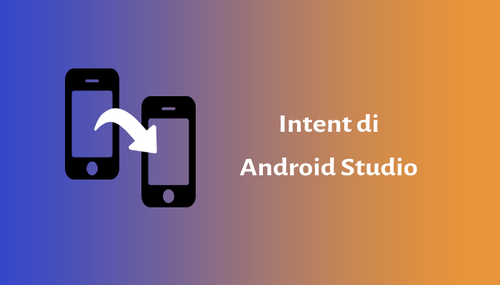 Photo of Intent di Android Studio