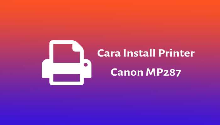 instal printer canon mp287