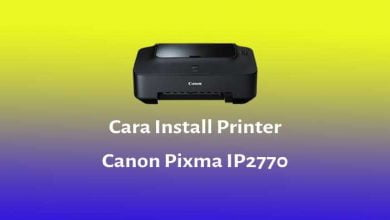 Photo of Cara Instal Printer Canon IP2770