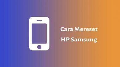 Photo of Cara Mereset HP Samsung dan Tablet Samsung