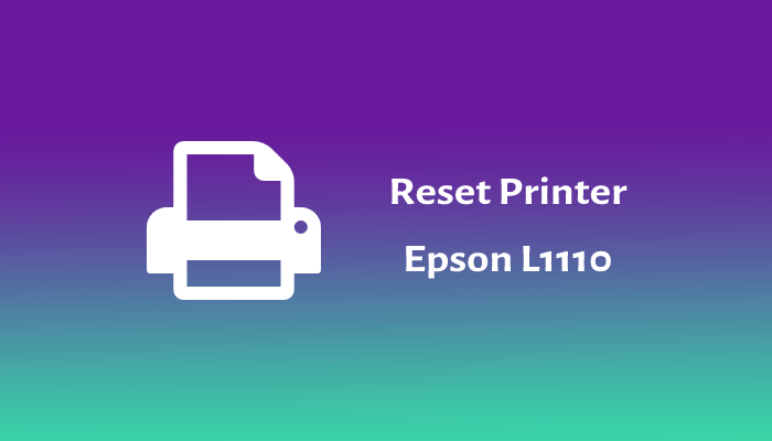 Photo of Cara Reset Printer Epson L1110