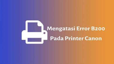 Photo of Memperbaiki Error B200 di Printer Canon