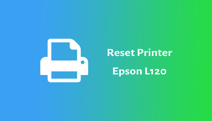 Photo of Cara Reset Printer Epson L120