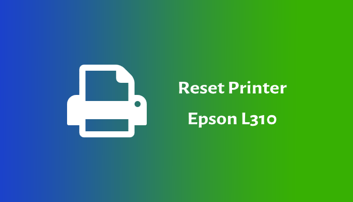 Photo of Cara Reset Printer Epson L310
